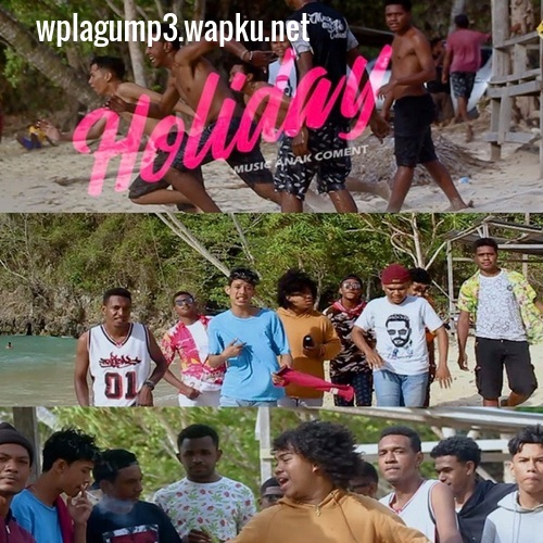 Music Anak Coment - Holiday.mp3